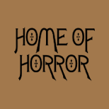 HOME OF HORROR
